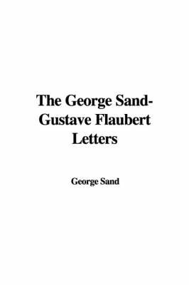 The George Sand-Gustave Flaubert Letters by George Sand, pse image