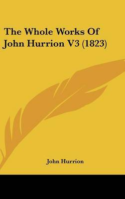 The Whole Works of John Hurrion V3 (1823) by John Hurrion image