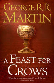 A Feast for Crows (Song of Ice and Fire #4) (UK Ed.) by George R.R. Martin