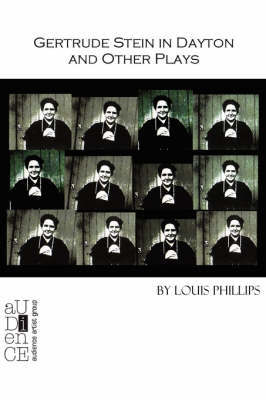 Gertrude Stein in Dayton & Other Plays by Louis Phillips image