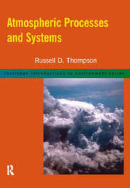 Atmospheric Processes and Systems by Russell D. Thompson image