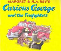 Curious George and the Firefighters by H.A. Rey