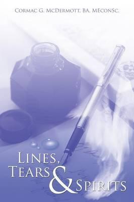 Lines, Tears & Spirits by Ba Meconsc Cormac G McDermott