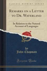 Remarks on a Letter to Dr. Waterland by John Chapman image