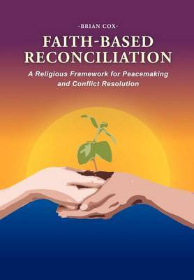 Faith-Based Reconciliation by Brian Cox