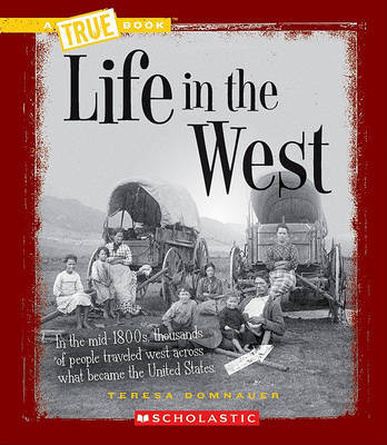 Life in the West by Teresa Domnauer