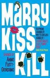 Marry, Kiss, Kill by Anne Flett-Giordano