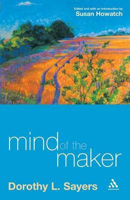 The Mind of the Maker by Dorothy L Sayers