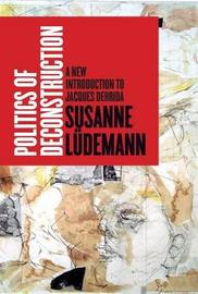 Politics of Deconstruction by Susanne Ludemann