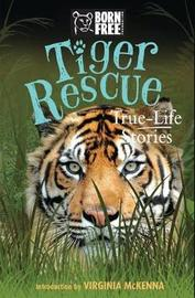 Tiger Rescue by Louisa Leaman