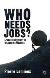Who Needs Jobs? by Pierre LeMieux