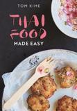 Thai Food Made Easy by Tom Kime