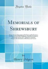Memorials of Shrewsbury by Henry Pidgeon