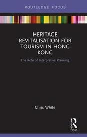 Heritage Revitalisation for Tourism in Hong Kong by Chris White image