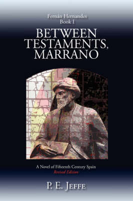 Between Testaments, Marrano by P. E. Jeffe image