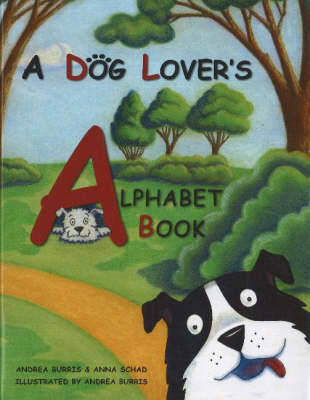 A Dog Lover's Alphabet Book by Andrea Burris image