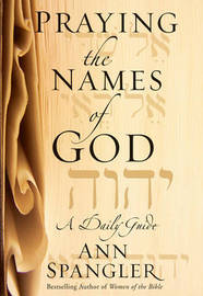 Praying the Names of God: A Daily Guide by Ann Spangler image