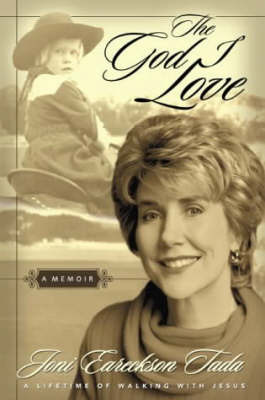 The God I Love: A Lifetime of Walking with Jesus by Joni Eareckson Tada image