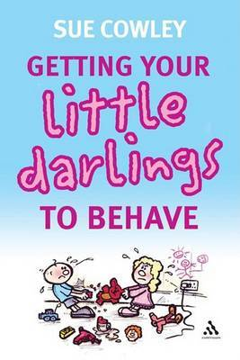 Getting Your Little Darlings to Behave by Sue Cowley image