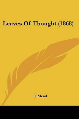 Leaves Of Thought (1868) by J Mead image