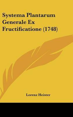 Systema Plantarum Generale Ex Fructificatione (1748) by Lorenz Heister image