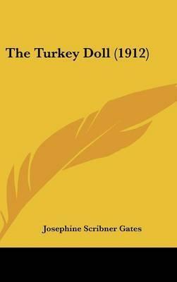The Turkey Doll (1912) by Josephine Scribner Gates