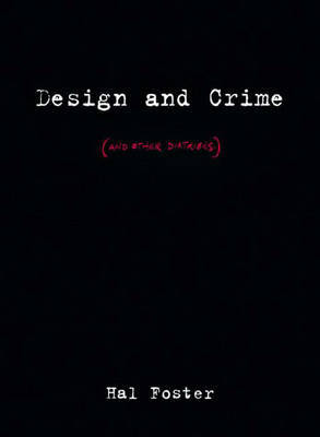 Design and Crime: (and Other Diatribes) by Hal Foster image