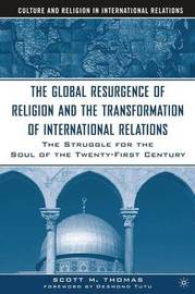 The Global Resurgence of Religion and the Transformation of International Relations by S Thomas image