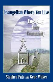 Evangelism Where You Live by Gene Wilkes