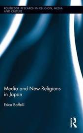 Media and New Religions in Japan by Erica Baffelli