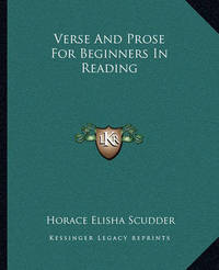 Verse and Prose for Beginners in Reading by Horace Elisha Scudder