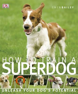 How to Train a Superdog by Gwen Bailey image