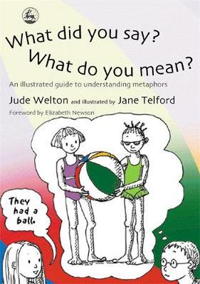 What Did You Say? What Do You Mean? by Jude Welton