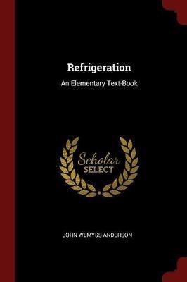 Refrigeration by John Wemyss Anderson