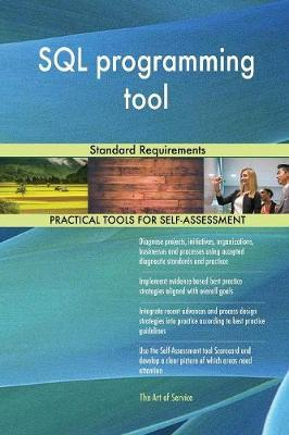 SQL Programming Tool Standard Requirements by Gerardus Blokdyk image