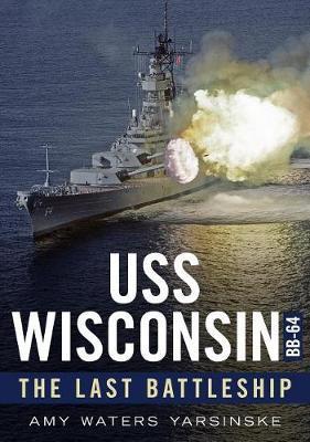 USS Wisconsin by Amy Waters Yarsinske