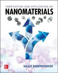 Fabrication and Application of Nanomaterials by S Bandyopadhyay