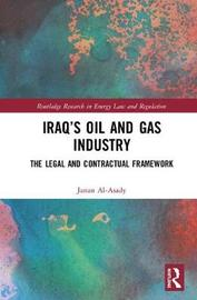 Iraq's Oil and Gas Industry by Janan Al-Asady