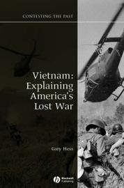 Vietnam: Explaining America's Lost War by Gary R. Hess image