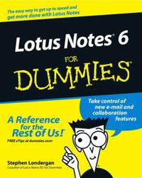 Lotus Notes 6 For Dummies by Stephen R Londergan