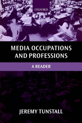 Media Occupations and Professions by Jeremy Tunstall