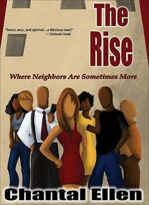 The Rise: Where Neighbors are Sometimes More by Chantal Ellen