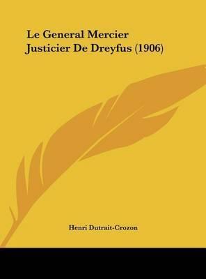 Le General Mercier Justicier de Dreyfus (1906) by Henri Dutrait-Crozon