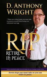 Retire in Peace by MR D Anthony Wright