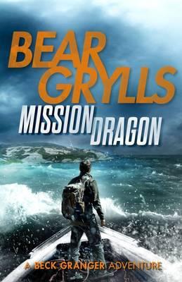 Mission Dragon by Bear Grylls