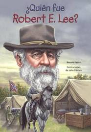 Quien Fue Robert E. Lee? by Bonnie Bader image