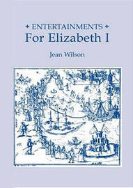 Entertainments for Elizabeth I by Jean Wilson image