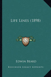 Life Lines (1898) Life Lines (1898) by Edwin Beard