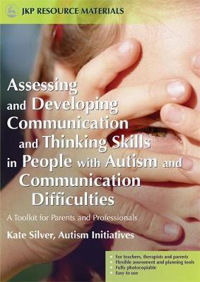 Assessing and Developing Communication and Thinking Skills in People with Autism and Communication Difficulties by Kate Silver image