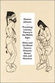 Practicing Literary Theory in the Middle Ages by Eleanor Johnson